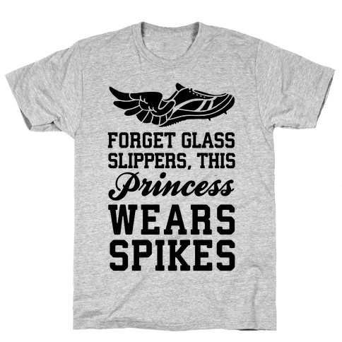 Forget Glass Slippers This Princess Wears Spikes Mens T-Shirt