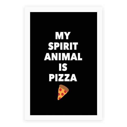 Pizza Spirit Animal Poster