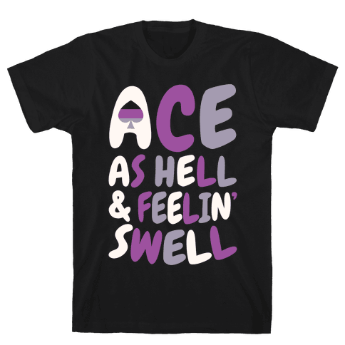 Ace As Hell And Feelin' Swell Mens T-Shirt