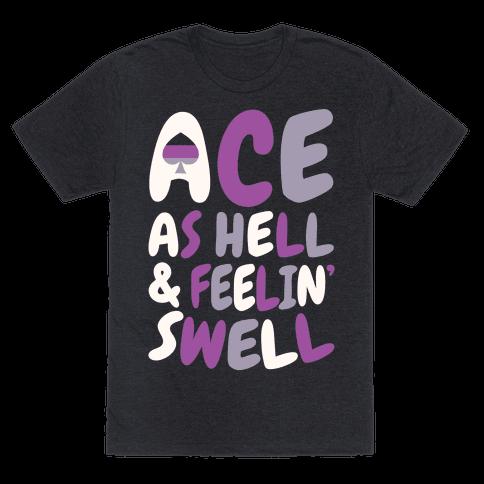 Ace As Hell And Feelin' Swell