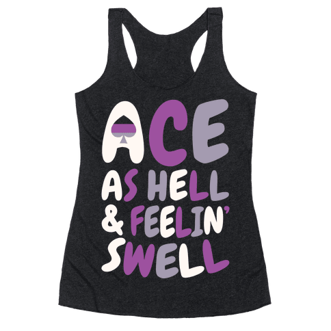 Ace As Hell And Feelin' Swell Racerback Tank Top