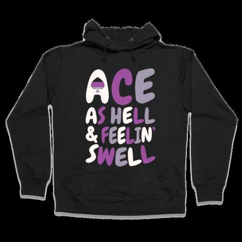 Ace As Hell And Feelin' Swell Hooded Sweatshirt