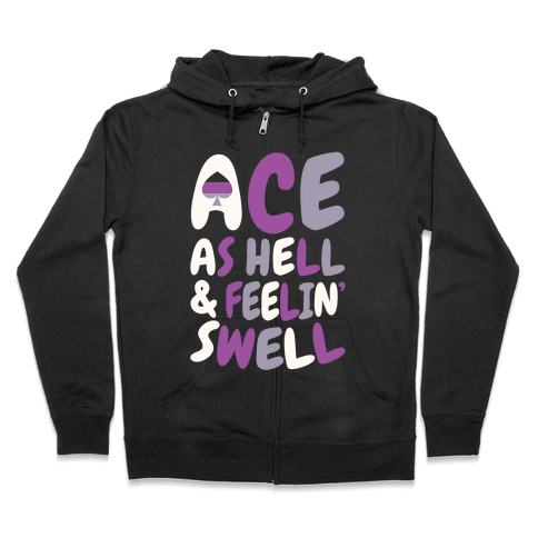 Ace As Hell And Feelin' Swell Zip Hoodie