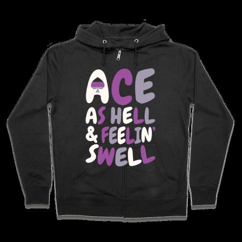 Ace As Hell And Feelin' Swell Zip Hoodie