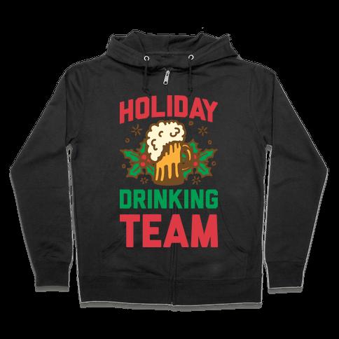 Holiday Drinking Team Zip Hoodie
