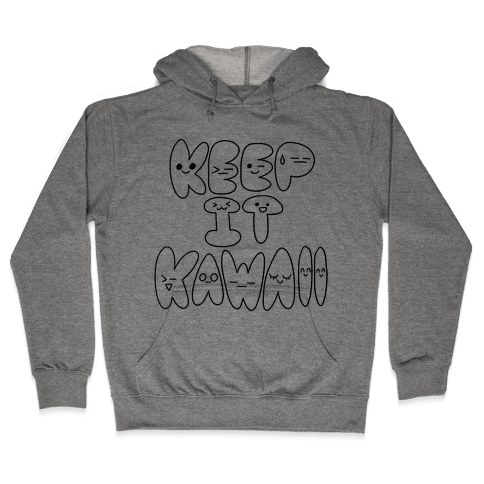 Keep It Kawaii Hooded Sweatshirt