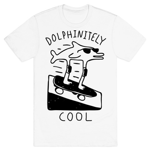 Dolphin-itely Cool T-Shirt