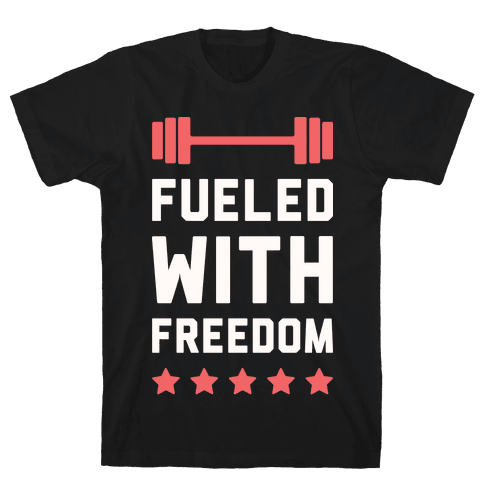 Fueled With Freedom Mens T-Shirt