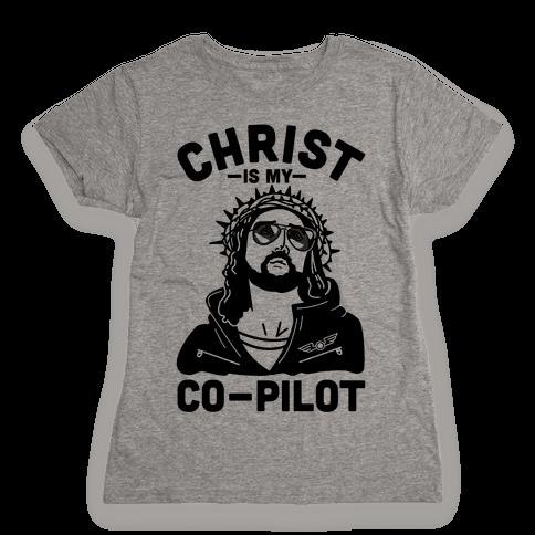 Christ is My Co-Pilot Womens T-Shirt