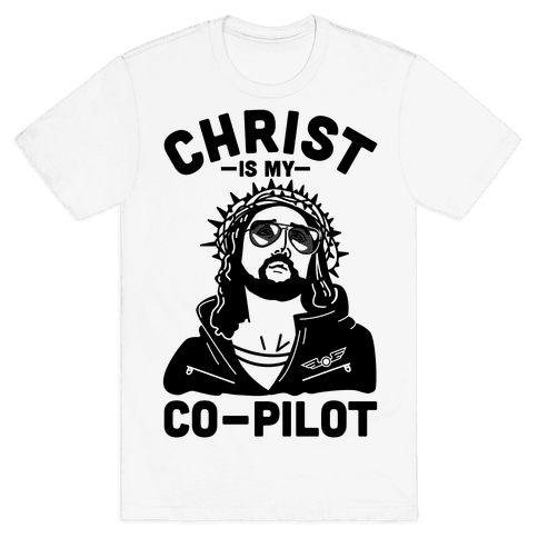 Christ is My Co-Pilot Mens T-Shirt