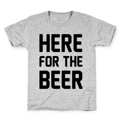 Here For The Beer Kids T-Shirt