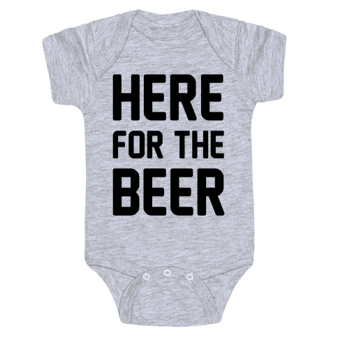 Here For The Beer Baby Onesy