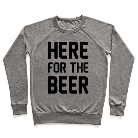 Here For The Beer Pullover