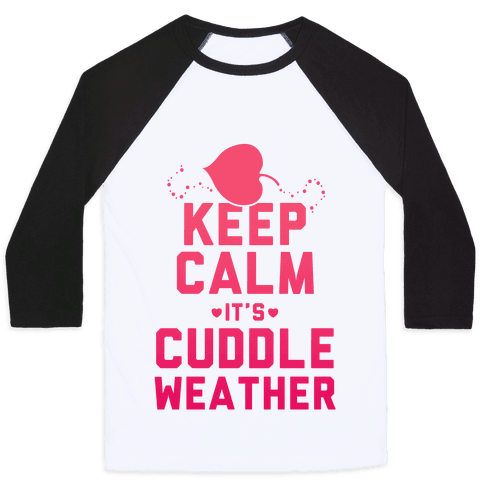 Keep Calm It's Cuddle Weather (Pink)