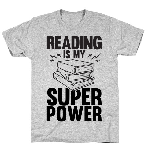 Reading Is My Super Power Mens/Unisex T-Shirt