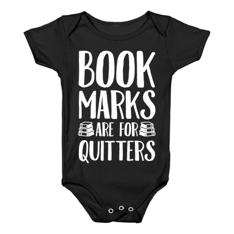 Bookmarks Are For Quitters Baby Onesy