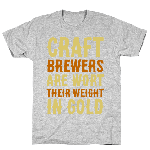 Wort Their Weight In Gold Mens T-Shirt