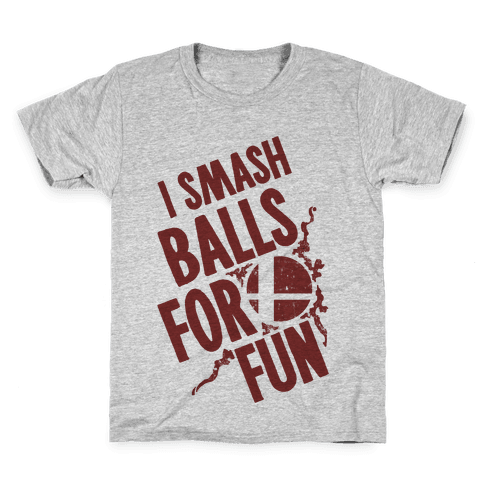 I Smash Balls For Fun Kids T-Shirt
