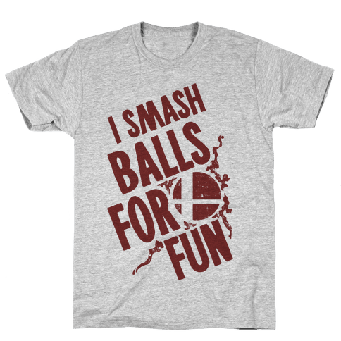I Smash Balls For Fun Mens T-Shirt