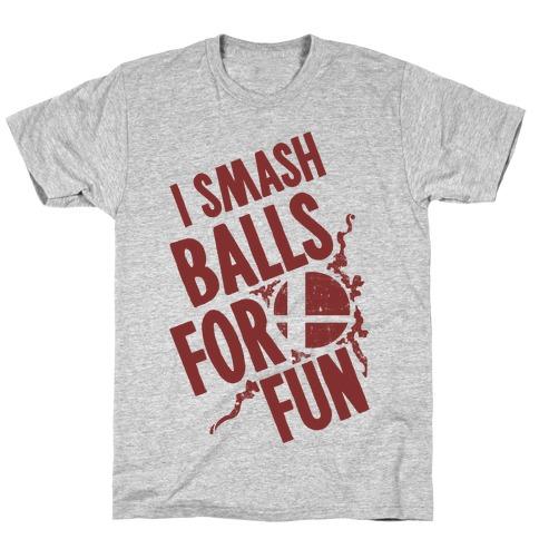 I Smash Balls For Fun Mens T-Shirt