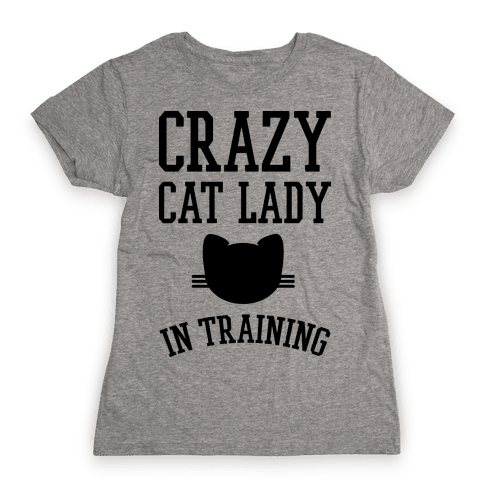 Crazy Cat Lady In Training Womens T-Shirt