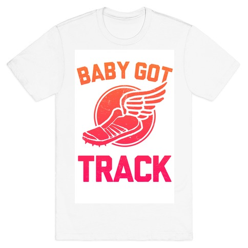 Baby Got Track Mens T-Shirt