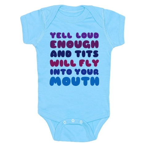 Yell Loud Enough Baby Onesy