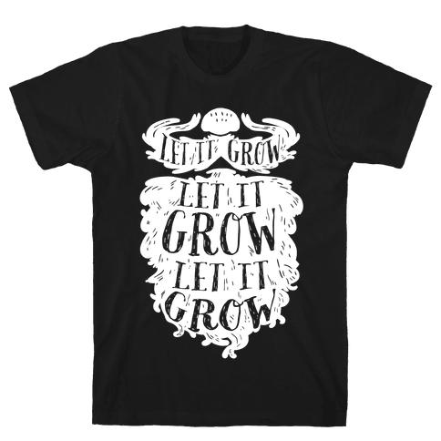 Let It Grow Mens T-Shirt