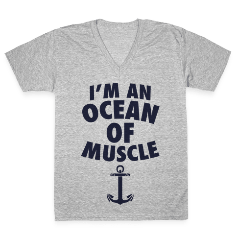 I'm An Ocean Of Muscle V-Neck Tee Shirt