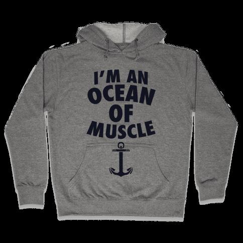 I'm An Ocean Of Muscle Hooded Sweatshirt