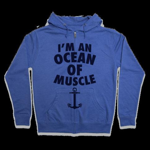 I'm An Ocean Of Muscle Zip Hoodie