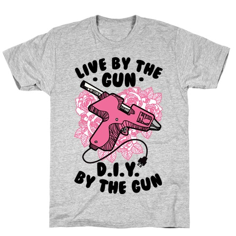Live By the Gun DIY By the Gun T-Shirt
