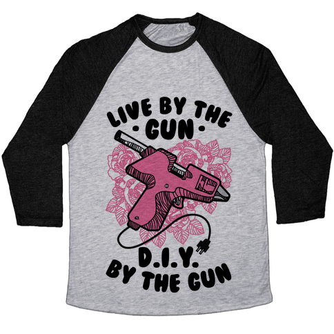 Live By the Gun DIY By the Gun Baseball Tee