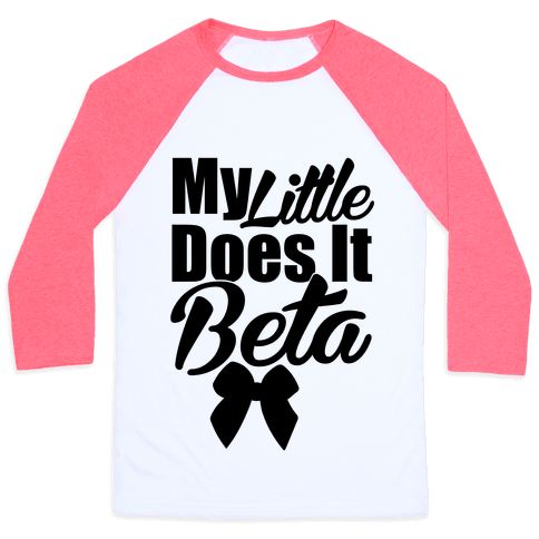My Little Does it Beta Baseball Tee
