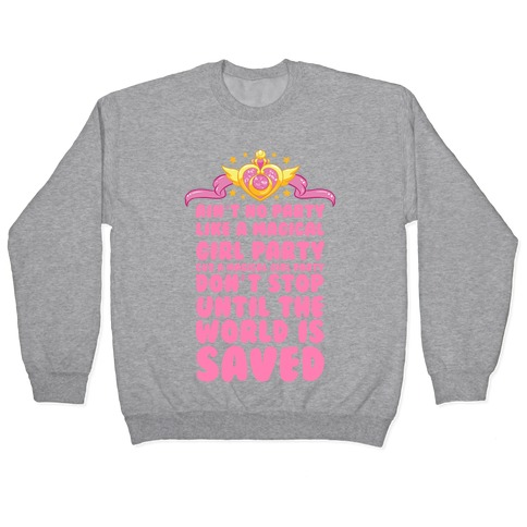 Ain't No Party Like a Magical Girl Party Pullover