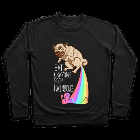 Eat Crayons, Poop Rainbows Pullover