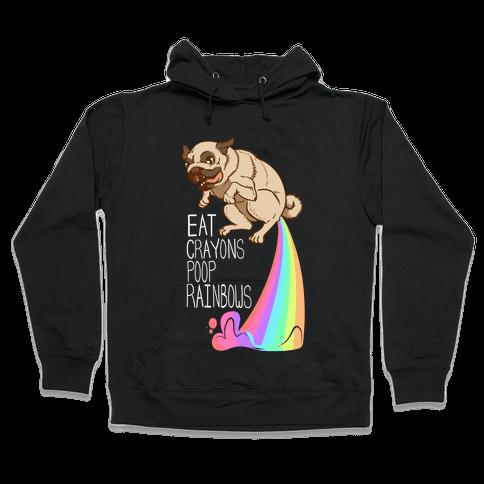 Eat Crayons, Poop Rainbows Hooded Sweatshirt