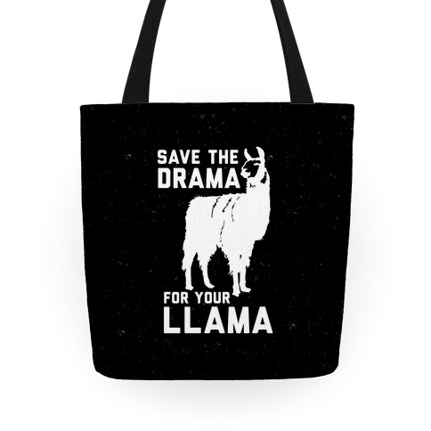 Save The Drama For Your Llama Tote