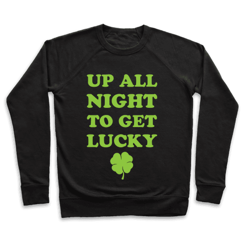 Up All Night To Get Lucky Pullover