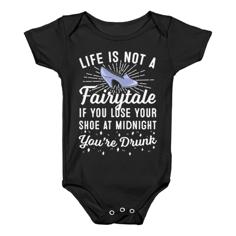 Life Is Not A Fairytale Baby Onesy