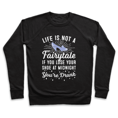 Life Is Not A Fairytale Pullover