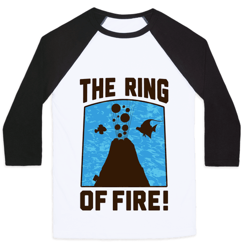 The Ring of Fire Baseball Tee