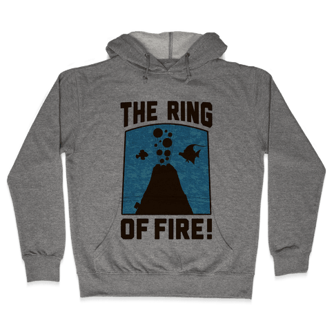 The Ring of Fire Hooded Sweatshirt
