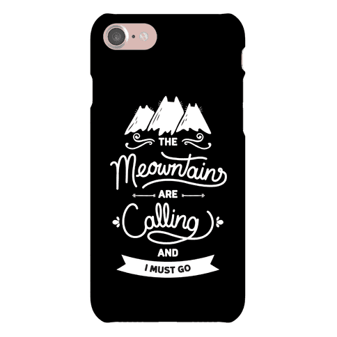 The Meowntains Are Calling & I Must Go Phone Case