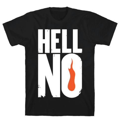 Hell No Mens T-Shirt