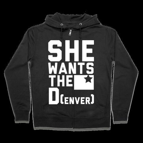 She Wants the D(enver) Zip Hoodie