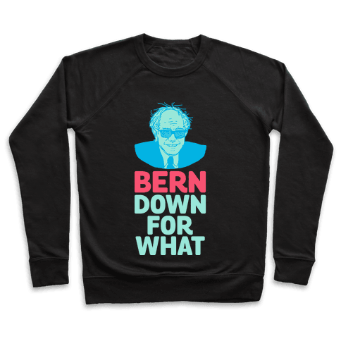 Bern Down For What Pullover