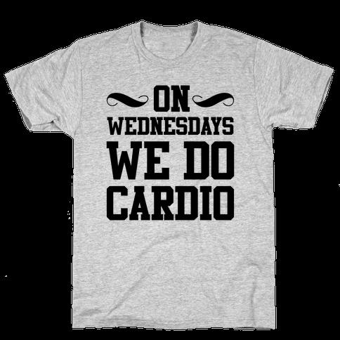 On Wednesdays We Do Cardio Mens T-Shirt
