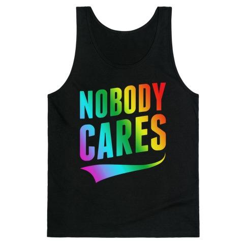 Nobody Cares Tank Top