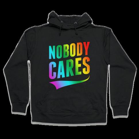 Nobody Cares Hooded Sweatshirt